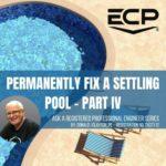Permanently Fix a Settling Pool Part IV